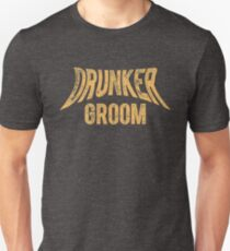 Drunker Groom- after party/bachelor Unisex T-Shirt