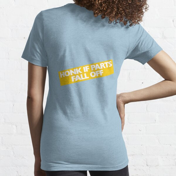 Honk if parts fall off Essential T-Shirt