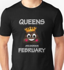 Queens Are Born In February Poop Emoji Gift Unisex T-Shirt