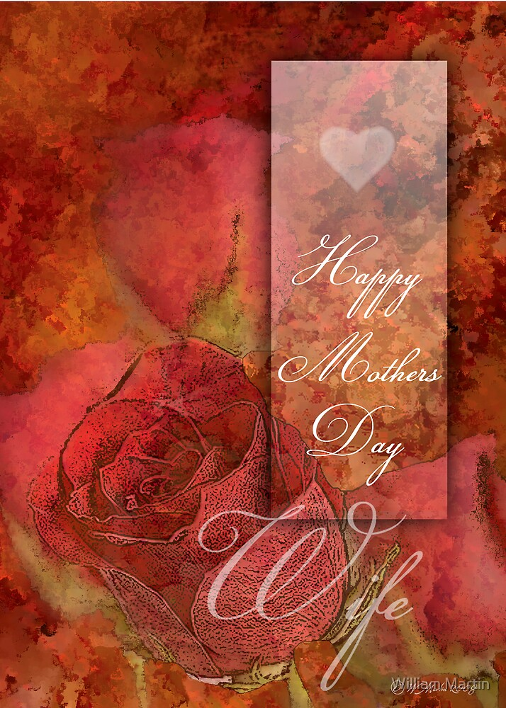 Mothers Day Rosesfor your Wife by William Martin
