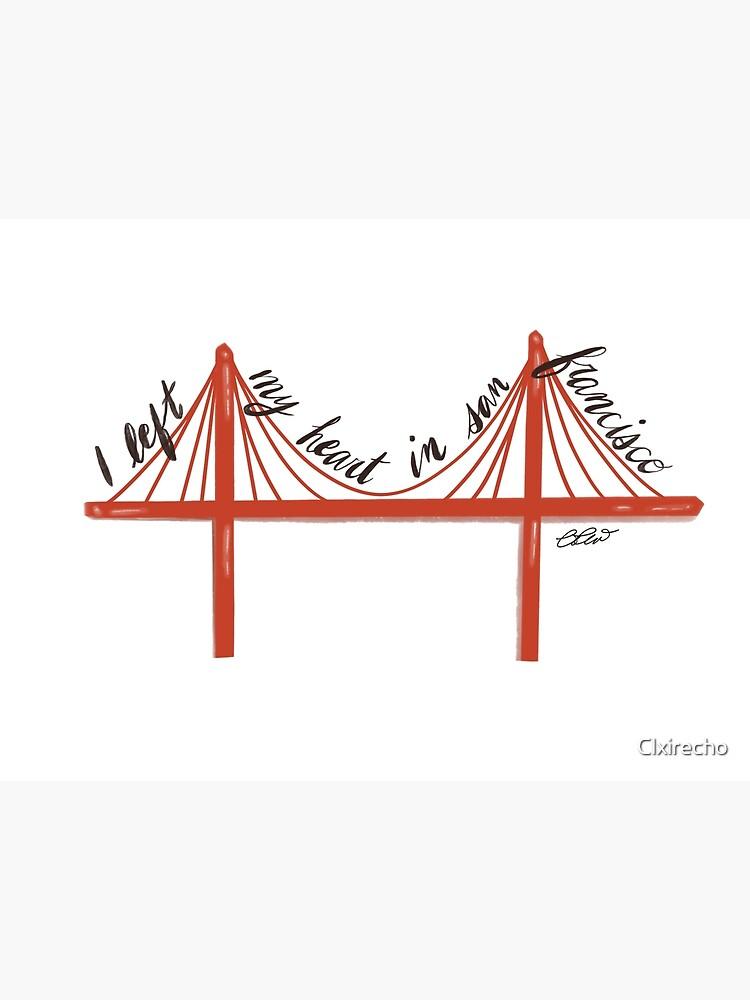 I Left My Heart In San Francisco by Clxirecho