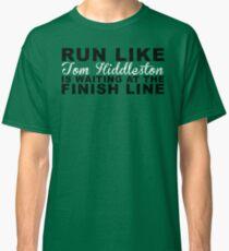 Run Like Tom Hiddleston is Waiting at the Finish Line Classic T-Shirt