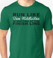 Run Like Tom Hiddleston is Waiting at the Finish Line T-Shirt