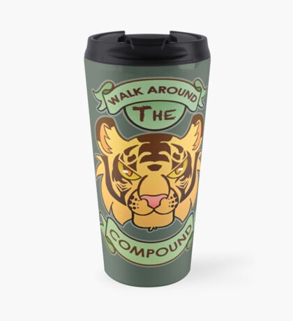 Walk Around The Compound Travel Mug
