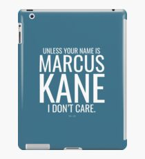 Unless your name is Marcus Kane iPad Case/Skin