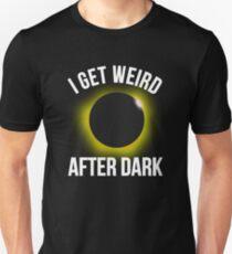I Get Weird After Dark - Solar Eclipse Unisex T-Shirt