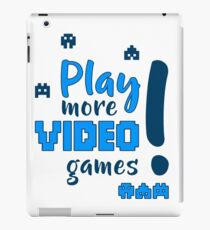 Play more video games! iPad Case/Skin