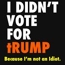 My conscience is clear. I didn't vote for tRUMP by Thelittlelord