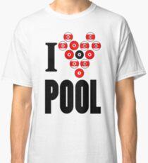 I Love Pool! Classic T-Shirt