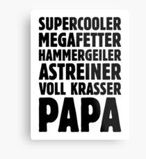 Supercooler Megafetter Hammergeiler Astreiner Voll Krasser Papa (Black) Metal Print