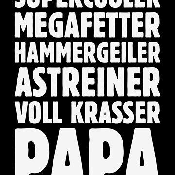 Supercooler Megafetter Hammergeiler Astreiner Voll Krasser Papa (White) by MrFaulbaum