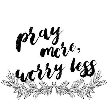 Pray More Inspiration by charleevillaa