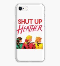 Shut Up Heather iPhone Case/Skin
