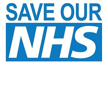 Save our NHS by psyray2007