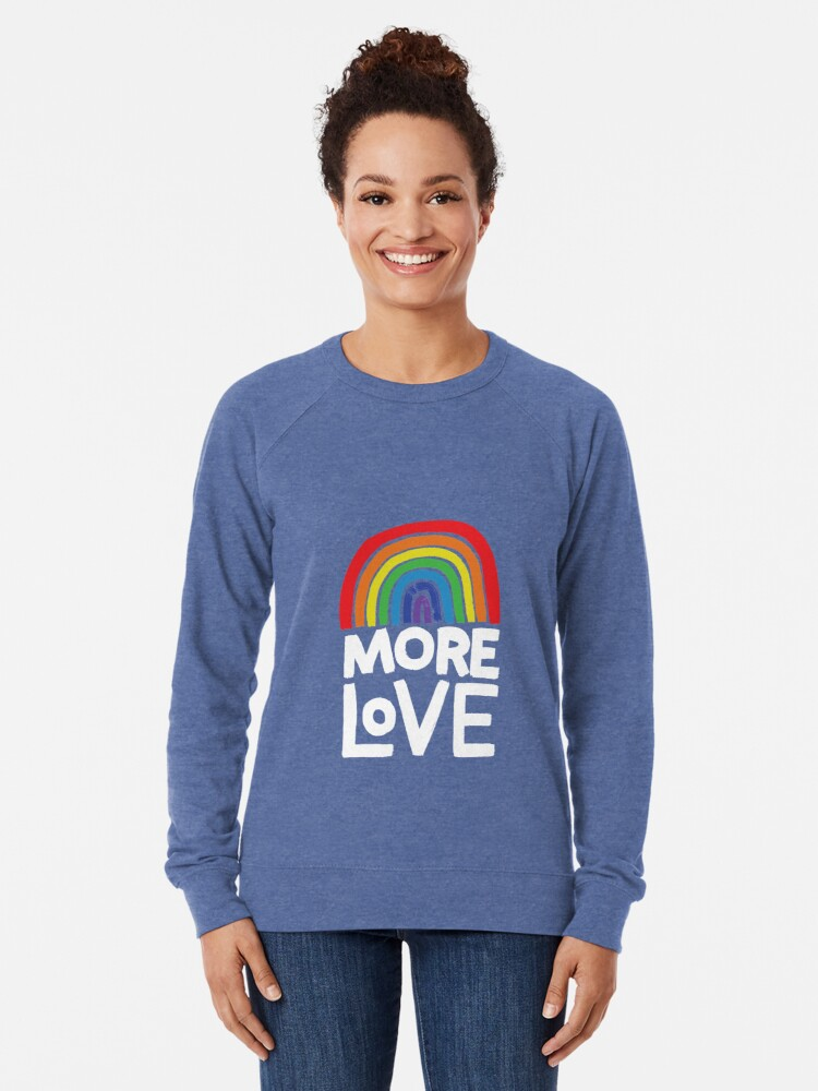 Alternate view of more love Lightweight Sweatshirt
