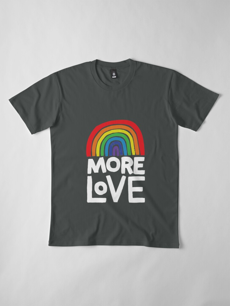 Alternate view of more love Premium T-Shirt