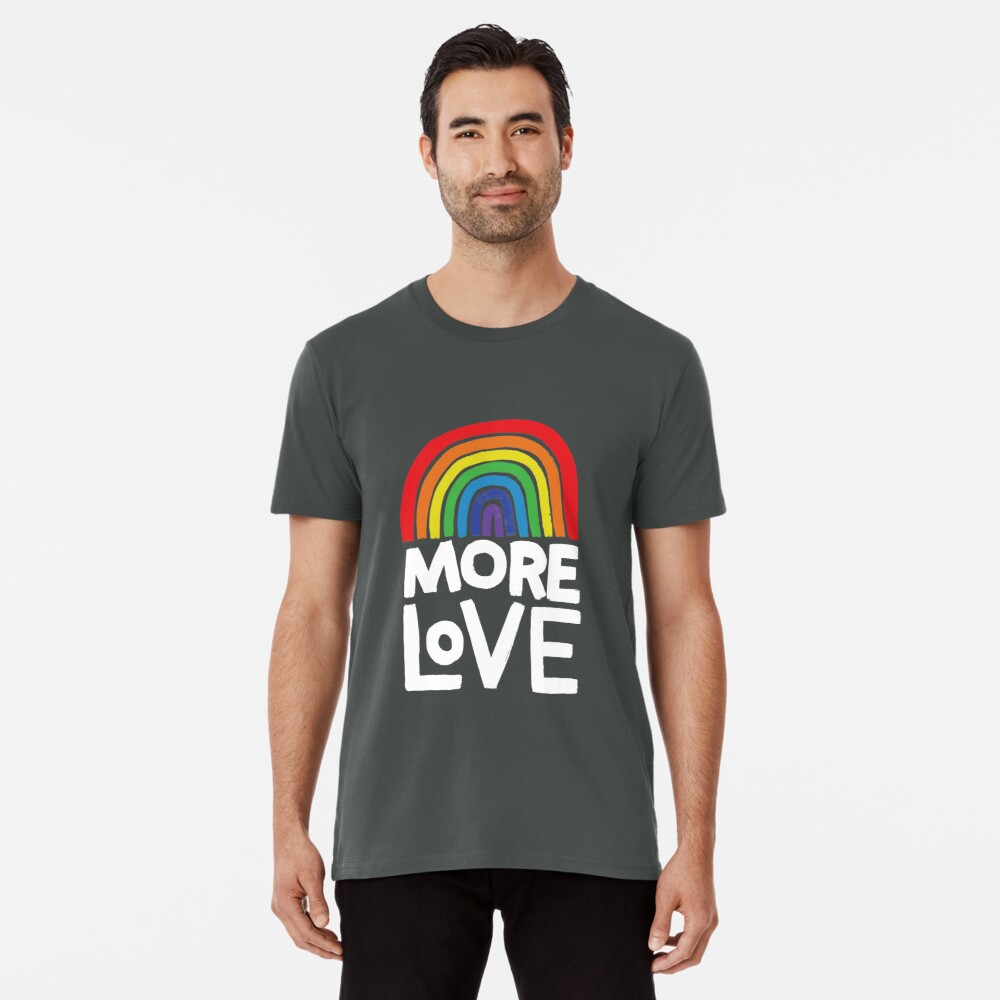 more love Premium T-Shirt