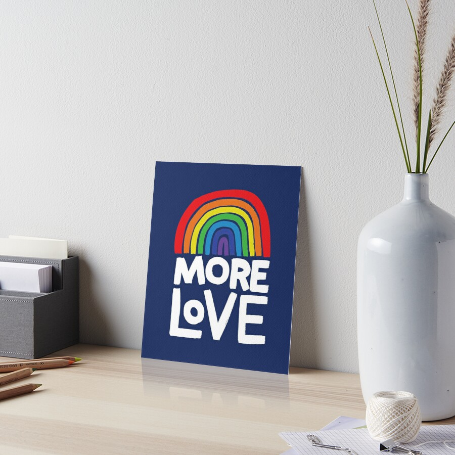 more love Art Board Print