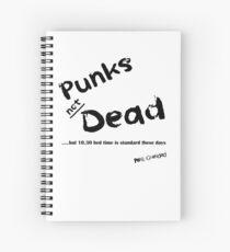 Punks Not Dead - But it has a Bedtime Spiral Notebook