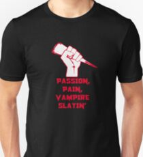 Passion, Pain, Vampire Slayin'! T-Shirt