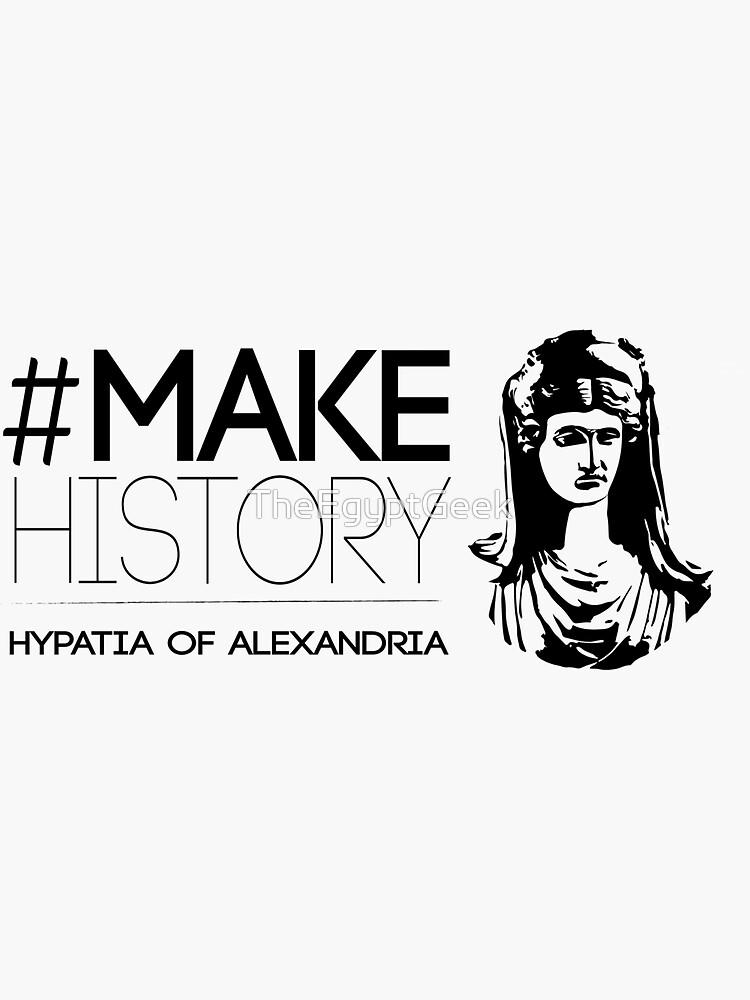 #MakeHistory - Hypatia of Alexandria by TheEgyptGeek
