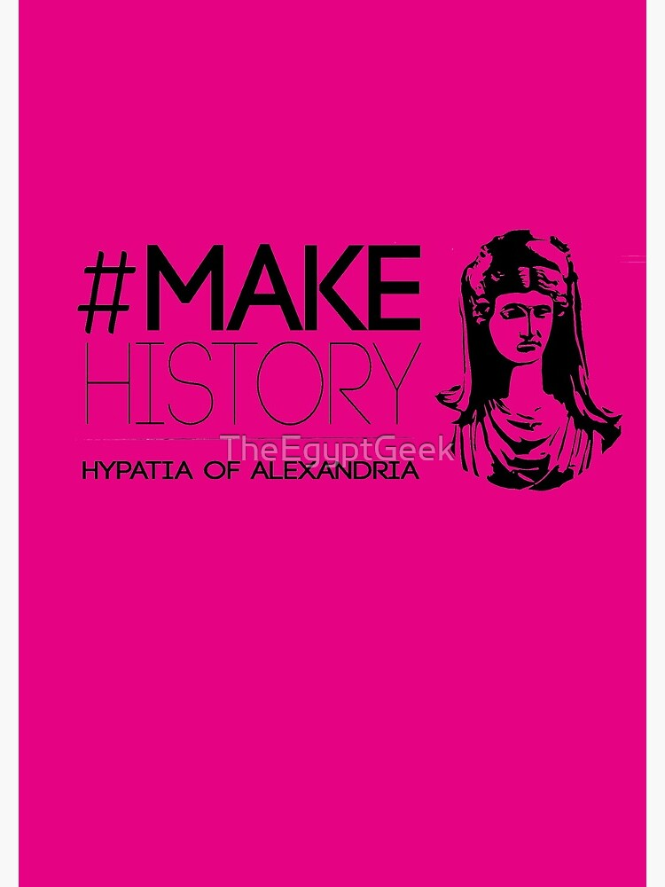 #MakeHistory - Hypatia of Alexandria by TheEgyptGeek