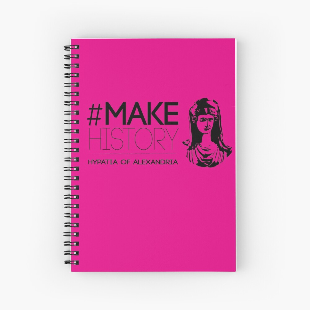 #MakeHistory - Hypatia of Alexandria Spiral Notebook