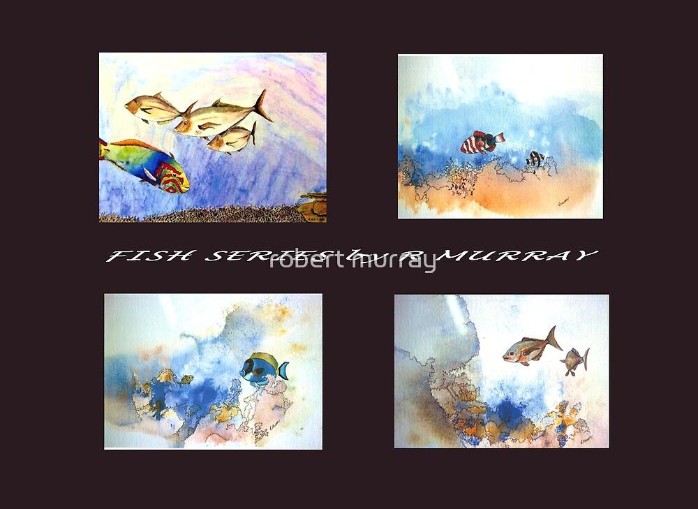 FISH SERIES by robert murray