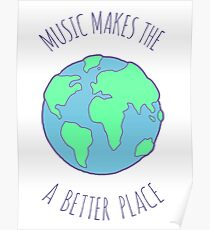 music makes the world better Poster