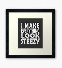 I Make Everything Look Steezy - Steez - BMX / Mountain Bike / Motocross / Style / Ease Framed Print