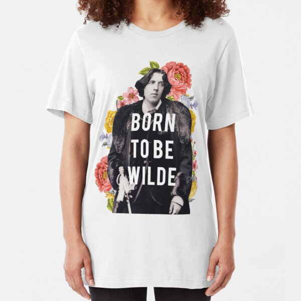 born to be wilde Slim Fit T-Shirt