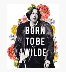 born to be wilde Photographic Print