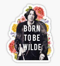 born to be wilde Sticker