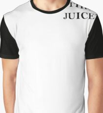 who got the juice                                                                                                                                                                               Graphic T-Shirt