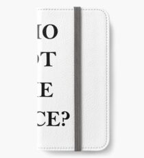 who got the juice                                                                                                                                                                               iPhone Wallet/Case/Skin