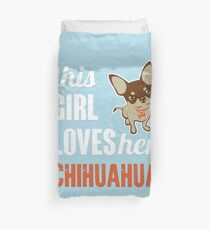 This Girl Loves Her Chihuahua Duvet Cover