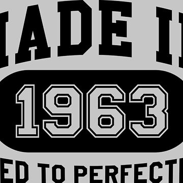Made In 1963 Aged To Perfection by mulyades