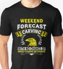 Weekend Forecast Carving T Shirt Unisex T-Shirt