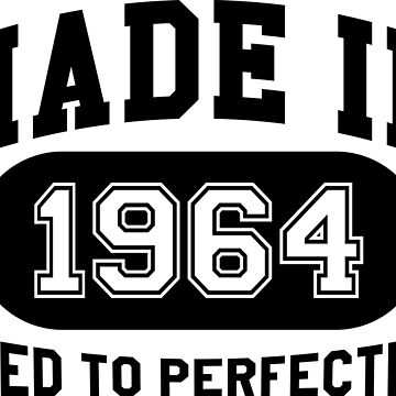 Made In 1964 Aged To Perfection by mulyades