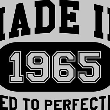 Made In 1965 Aged To Perfection by mulyades