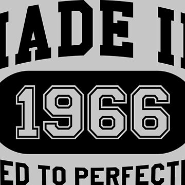 Made In 1966 Aged To Perfection by mulyades