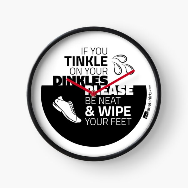 Tinkle on Your Dinkles Clock