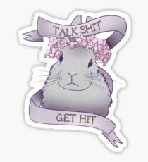 Talk Shit Get Hit (Updated) Sticker