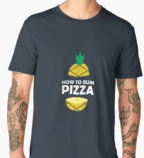 How To Ruin Pizza - Sweet Pineapple, Piña, Plant, Tree, Summer, Tropical Fruit Lovers Gift Men's Premium T-Shirt