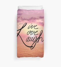 Live, Love, Laught Duvet Cover