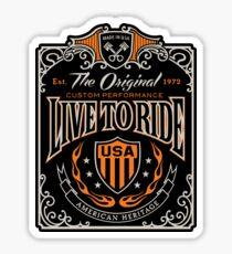 Live to Ride  Sticker