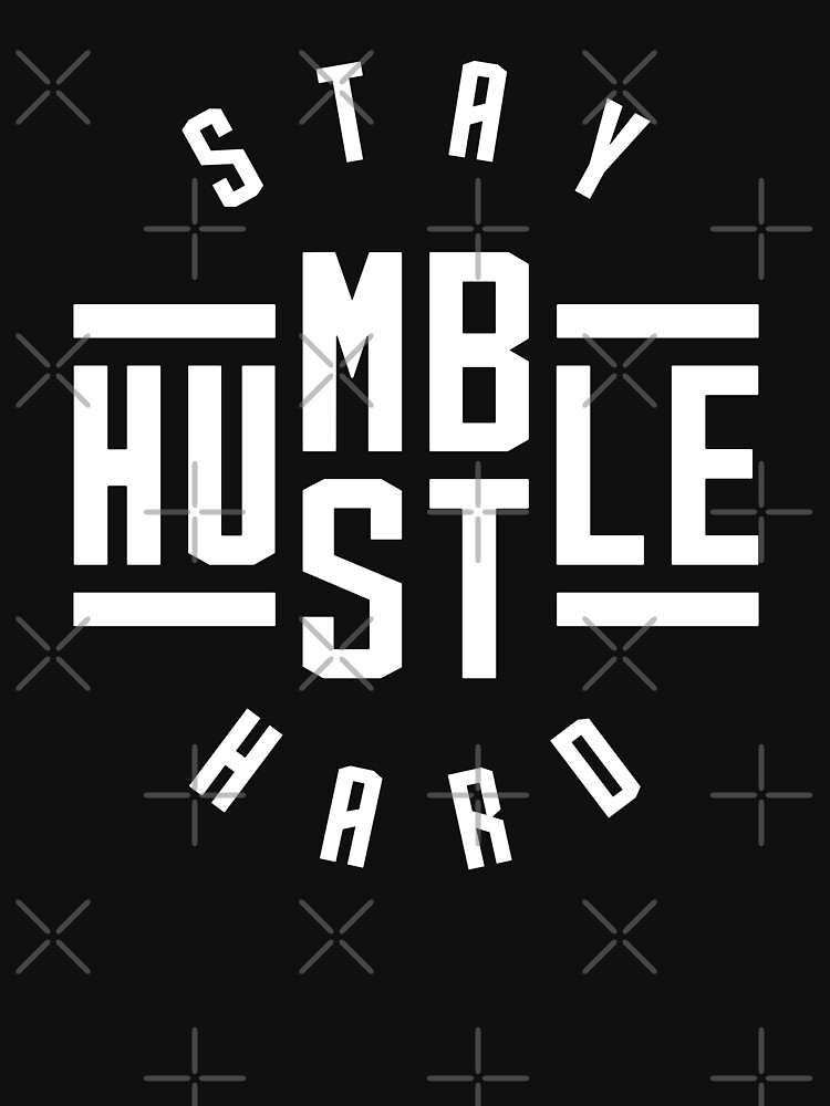 Stay Humble Hustle Hard by brogressproject