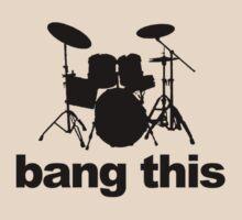 Bang this