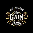 All Aboard The Gain Train by brogressproject