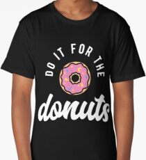 Do It For The Donuts Long T-Shirt